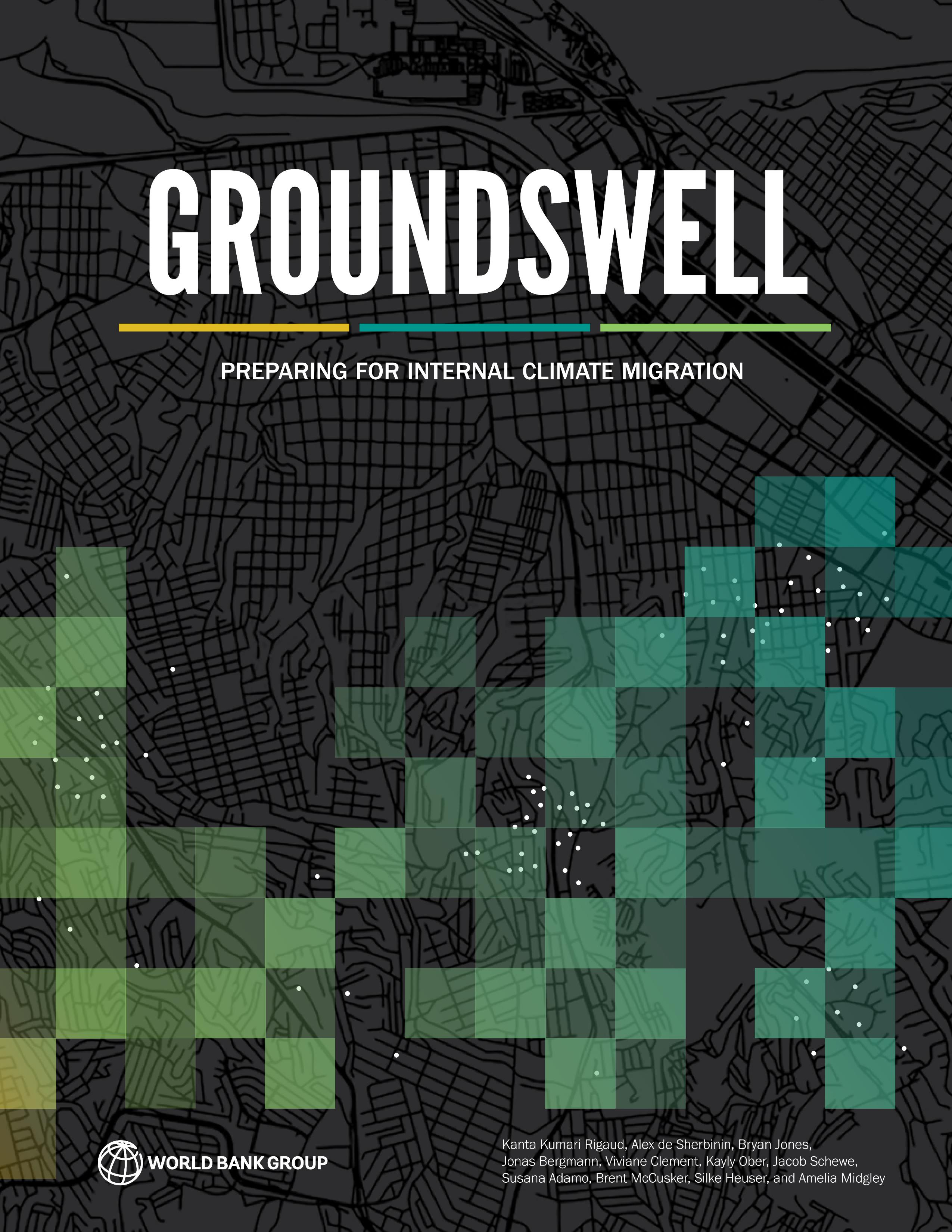 Groundswell: Preparing For Internal Climate Migration