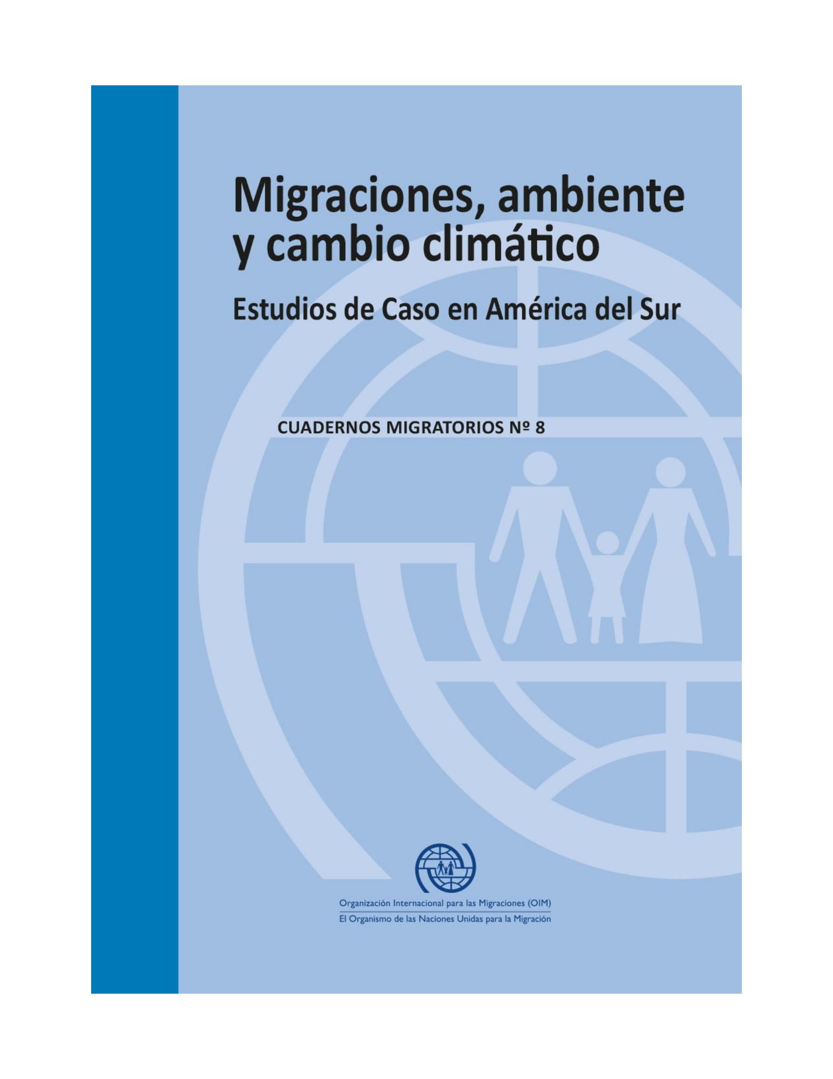 Migración, Ambiente Y Cambio Climático: Estudios De Caso En América Del Sur – 2017