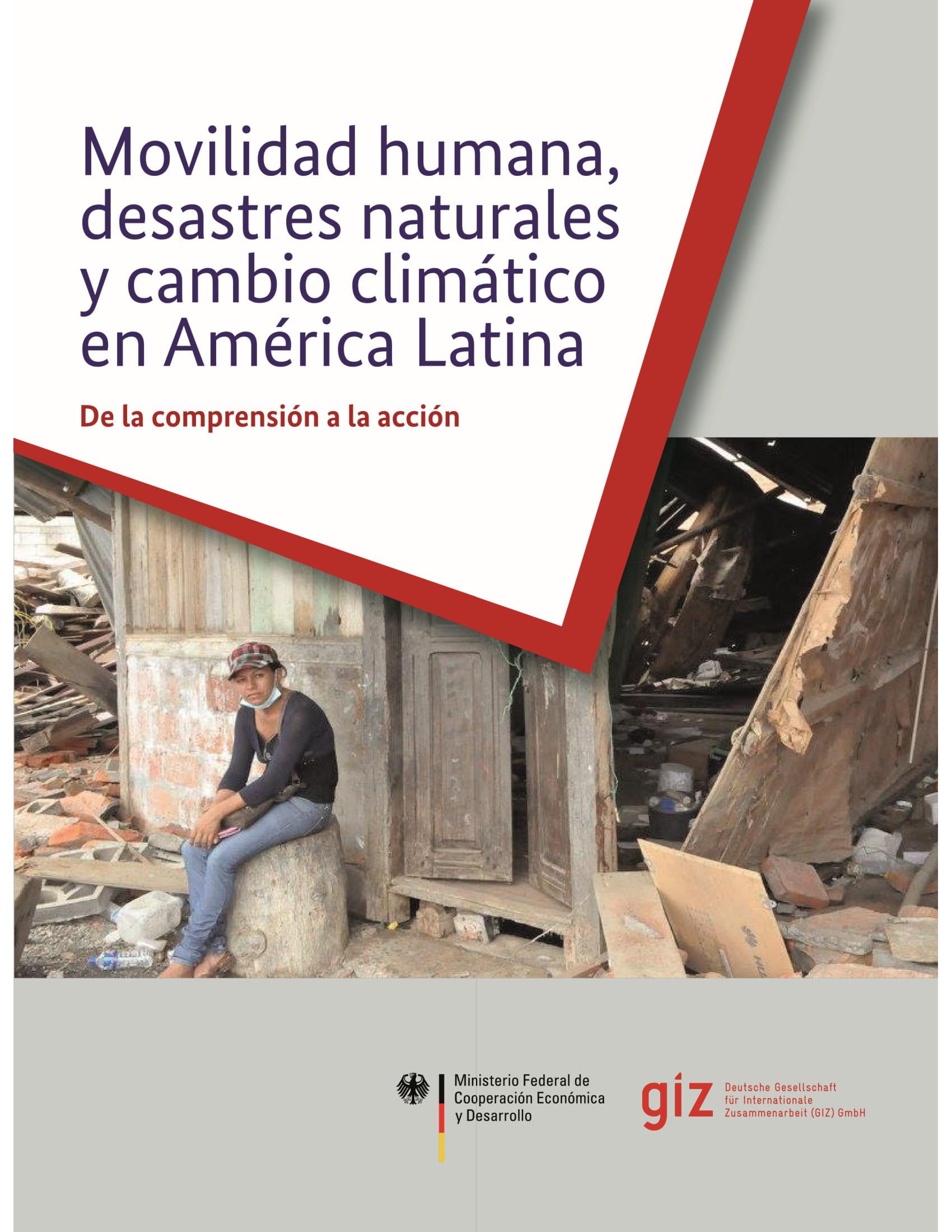 Movilidad Humana, Desastres Naturales Y Cambio Climático En América Latina: De La Comprensión A La Acción