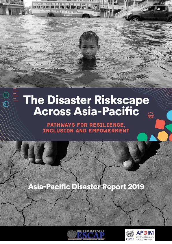 Cover Image: Top, Boy In Floodwaters, Bottom, Feet On Dry Cracked Earth With Text The Disaster Riskscape Across Asia-Pacific: Pathways For Resilience, Inclusion And Empowerment Asia-Pacific Disaster Report 2019